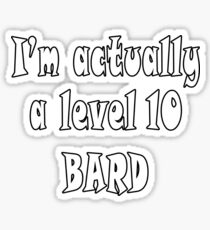 I'm Actually a Level 10 Bard Black T-Shirt Sticker