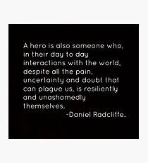 Hero Quote Photographic Print