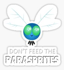 Don't Feed The Parasprites Sticker