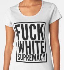 fuck white supremacy Women's Premium T-Shirt