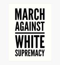 march against white supremacy Art Print