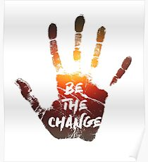 Be The Change | Colour  Poster