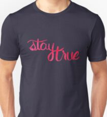Stay True To Yourself  T-Shirt