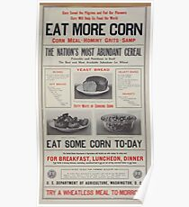 Corn saved the Pilgrims and fed our pioneers Corn will help us feed the world Eat more corn 002 Poster