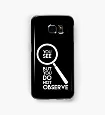 You See But You Do Not Observe Samsung Galaxy Case/Skin
