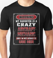 Not Afraid To Use My Crazy Aircraft Mechanic Daughter T-Shirt