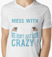 Don't Mess With Pug Dads We Don't Just Look Crazy T-Shirt