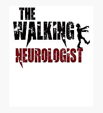 funny Neurologist, walking Neurology, zombie scary gift t shirt health doctor Photographic Print