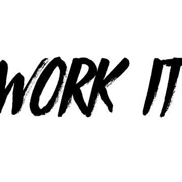 Work It by ashleyrbrinkman