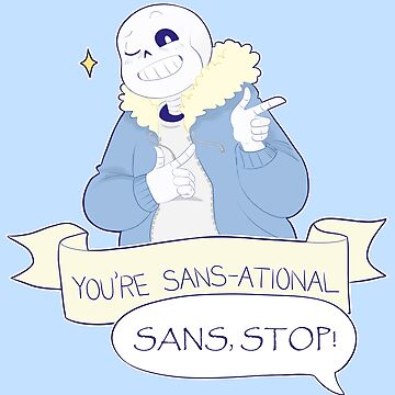 You're Sans-ational! - Undertale Sans  by birbdoll