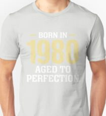 Born in 1980 aged to perfection T-Shirt