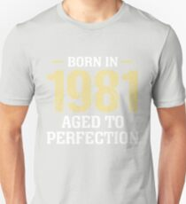 Born in 1981 aged to perfection T-Shirt