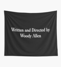 Written and Directed by Woody Allen Wall Tapestry