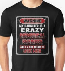 Not Afraid To Use My Crazy Biomedical Engineer Daughter T-Shirt