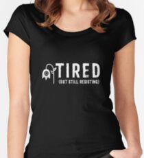 TIRED (but still resisting) Women's Fitted Scoop T-Shirt