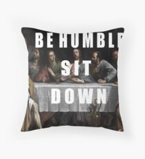 Be Humble  Throw Pillow