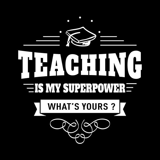 Image result for teaching is my superpower