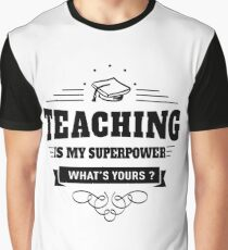 Teaching is my Superpower Graphic T-Shirt