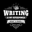 Schreiben ist meine Supermacht (weiß) von DCornel