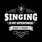 Singen ist meine Supermacht (weiß) von DCornel