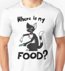 Where is my FOOD? T-Shirt