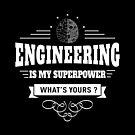 Engineering ist meine Supermacht von DCornel