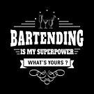 Bartending ist meine Supermacht (weiß) von DCornel