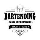 Bartending ist meine Supermacht von DCornel