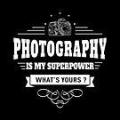 Fotografie ist meine Supermacht (weiß) von DCornel