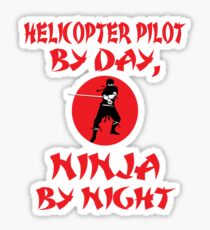 Helicopter Pilot By Day Ninja Night  Sticker
