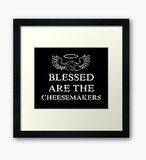 Monty Python - Blessed Are The Cheesemakers Framed Print