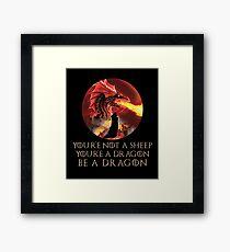 You're Not A Sheep You're A Dragon Be A Dragon Design Framed Print