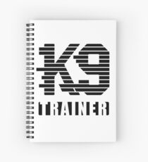 K9 Trainer Spiral Notebook