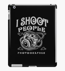 Funny Photographer Design - I Shoot People  iPad Case/Skin