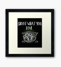 Funny Photographer Design - Shoot What You Love Framed Print