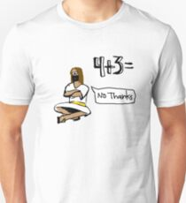 4+3= No Thanks T-Shirt