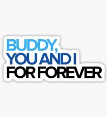 Dear Evan Hansen - Buddy, You and I Sticker