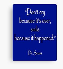 """Dr. Seuss, """"Don't cry because it's over, smile because it happened.""""  White type on NAVY Canvas Print"""