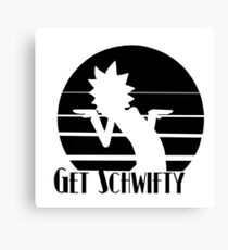 Get Schwifty - Rick and Morty Canvas Print