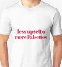 Less upsetto, more Falsettos T-Shirt