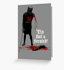 Tis but a scratch! Greeting Card