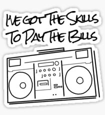 The Skills to Pay The Bills Sticker