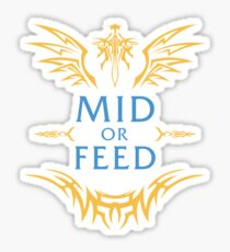 League of Legends - MID OR FEED Sticker