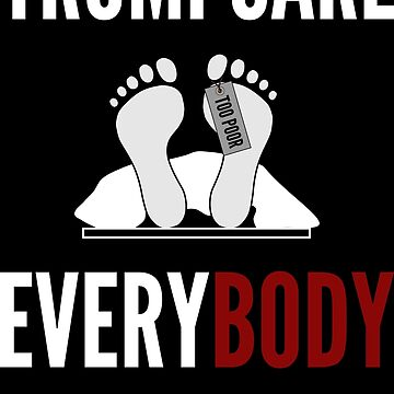 Trumpcare Everybody will be Covered Political Sarcasm Design by defytee
