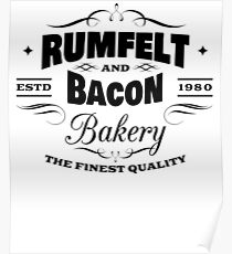 Rumfelt And Bacon Bakery The Finest Quality Poster