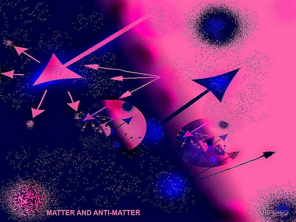 MATTER AND ANTI-MATTER by nonarom
