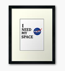 I NEED MY SPACE Framed Print
