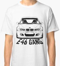 E46 Gang Shirts Classic T-Shirt