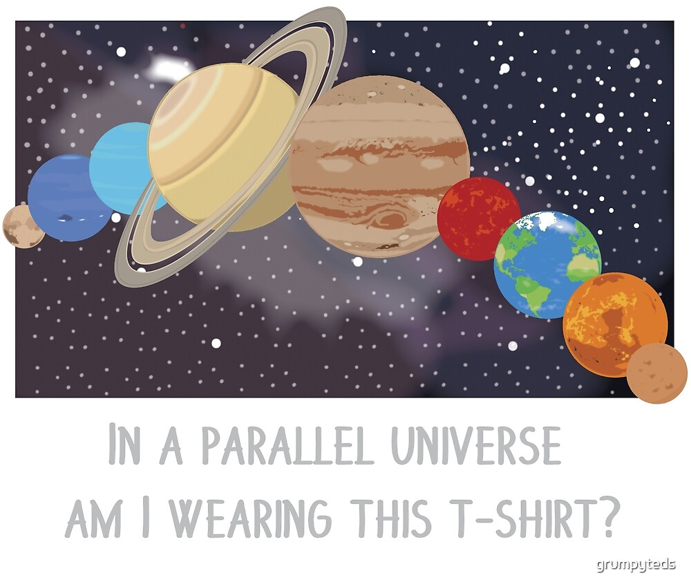 In A Parallel Universe! by grumpyteds