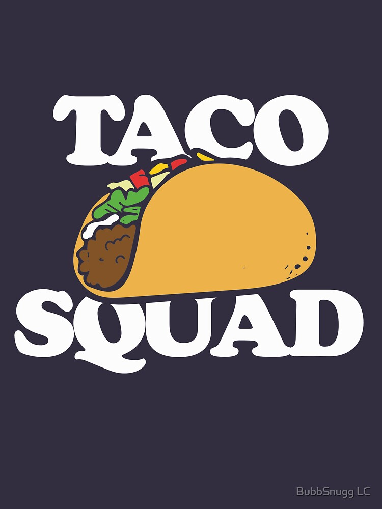 Taco Squad by Boogiemonst